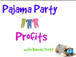 Pajama Party Profits